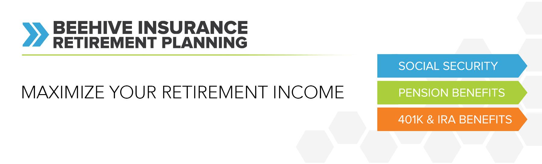 Maximize your retirement income